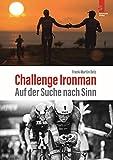 Challenge Ironman: Auf der Suche nach Sinn