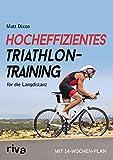 Hocheffizientes Triathlontraining für die Langdistanz: Mit 14-Wochen-Plan