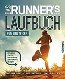 Das Runner's World Laufbuch für Einsteiger: Erfolgreich starten, richtig ernähren, verletzungsfrei trainieren