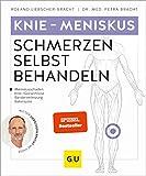 Knie - Meniskusschmerzen selbst behandeln: Bei Meniskusschaden, Knie-/Gonarthrose, Bänderverletzung, Bakerzyste (GU Ratgeber Gesundheit)
