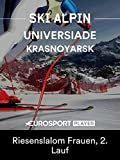 Ski Alpin: Winter-Universiade 2019 in Krasnoyarsk (RUS) - Riesenslalom Frauen, 2. Lauf