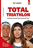 TOTAL TRIATHLON: Workings towards your personal best (English Edition)