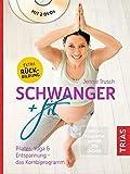 Schwanger + fit: Pilates, Yoga & Entspannung - das Kombiprogramm (Reihe TRIAS Übungen)