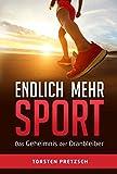 Endlich mehr Sport: Das Geheimnis der Dranbleiber