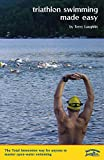 Triathlon Swimming Made Easy: The Total Immersion way for anyone to master open-water swimming (English Edition)