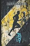 Lauflogbuch: Dein Ganzjahres Trainingstagebuch   52 Wochen / 365 Tage zum selbst Ausfüllen   Ideal für Anfänger, Hobby oder Profi Läufer   Jogging, Lauf und Marathon Notizbuch